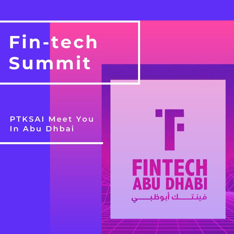 PTKSAI-Ptksai Meet You In Fin-tech Abu Dhabi 2019